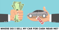 Where Do I Sell My Car for Cash Near Me?