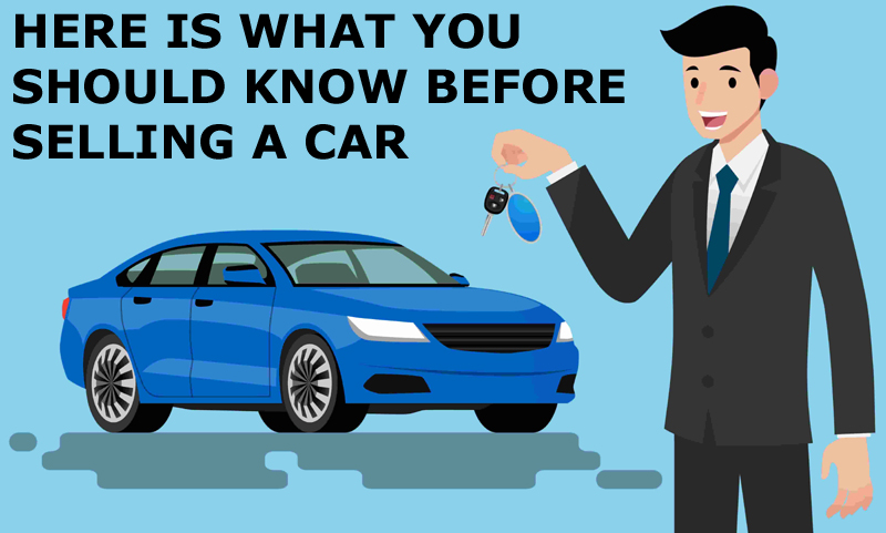 Here Is What You Should Know Before Selling a Car